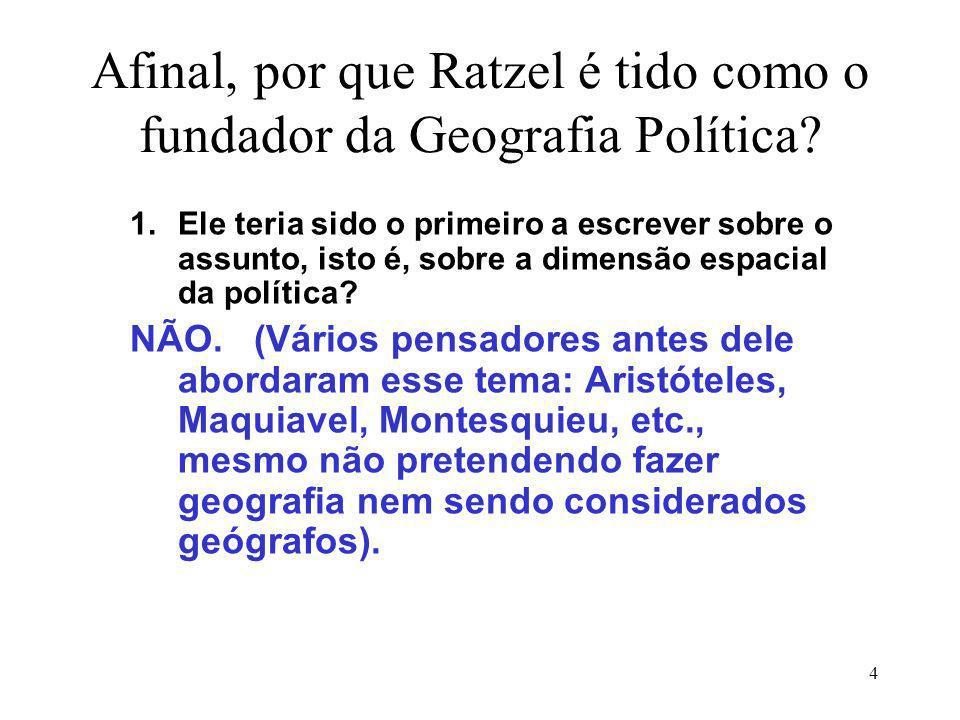 Afinal, por que Ratzel é tido como o fundador da Geografia Política