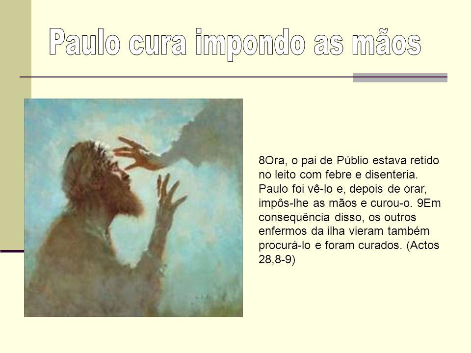 Paulo cura impondo as mãos