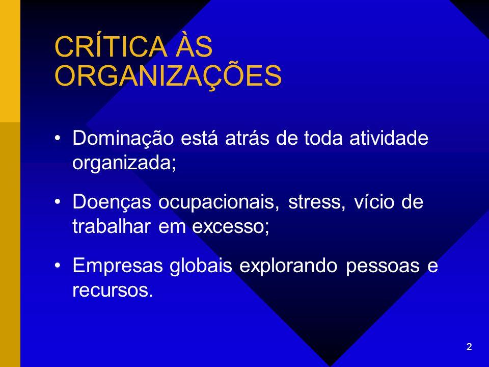 CRÍTICA ÀS ORGANIZAÇÕES