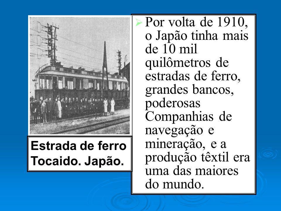Por volta de 1910, o Japão tinha mais de 10 mil quilômetros de estradas de ferro, grandes bancos, poderosas Companhias de navegação e mineração, e a produção têxtil era uma das maiores do mundo.