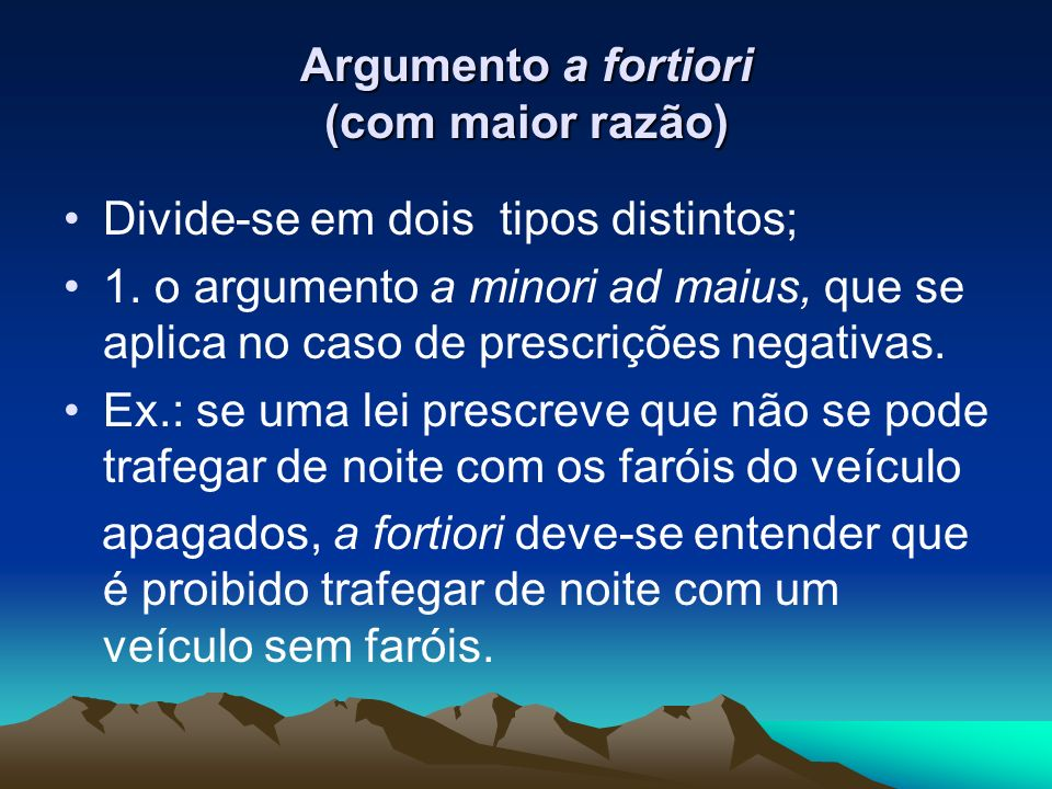 Argumento a fortiori (com maior razão)