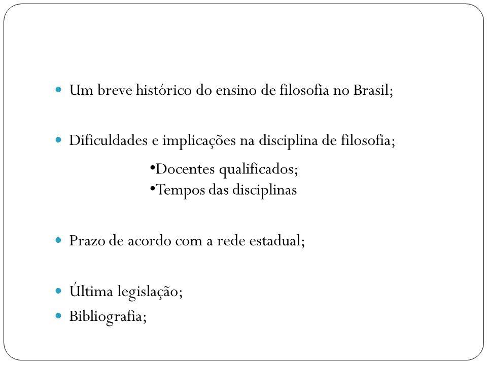 Um breve histórico do ensino de filosofia no Brasil;