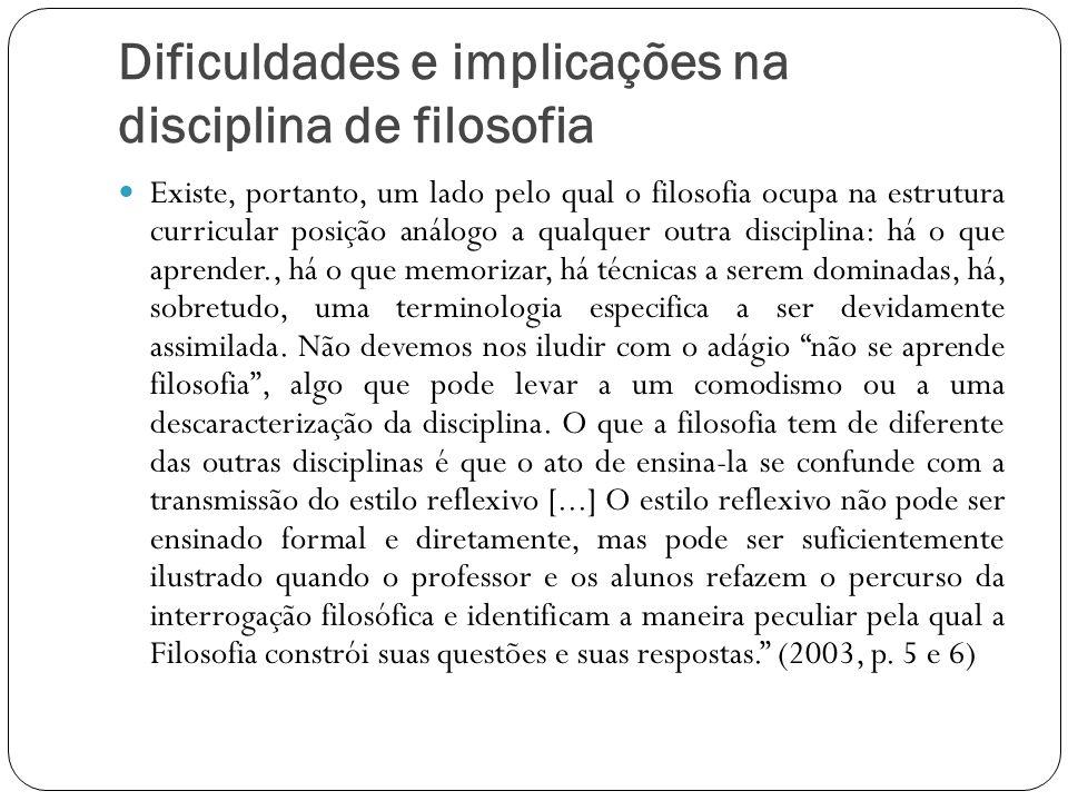 Dificuldades e implicações na disciplina de filosofia