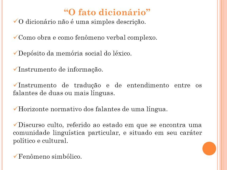 O fato dicionário O dicionário não é uma simples descrição.