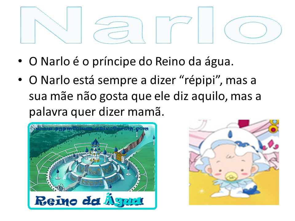 Narlo O Narlo é o príncipe do Reino da água.