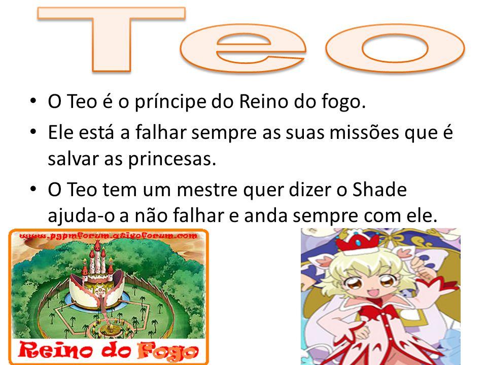 Teo O Teo é o príncipe do Reino do fogo.