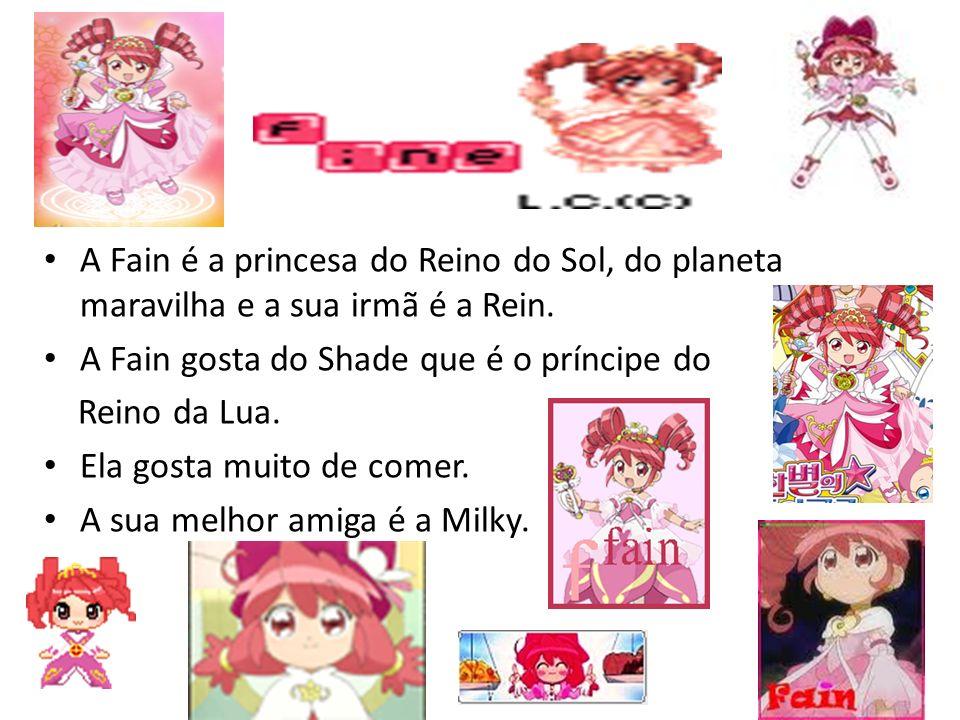 A Fain é a princesa do Reino do Sol, do planeta maravilha e a sua irmã é a Rein.