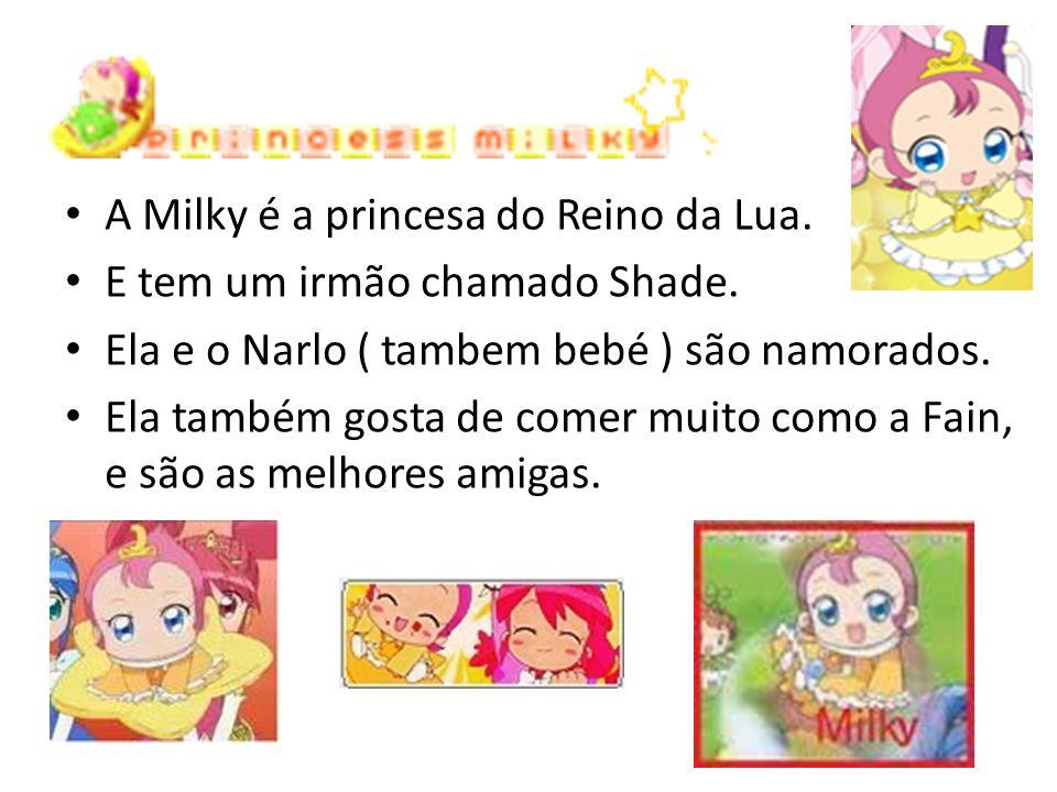 A Milky é a princesa do Reino da Lua.
