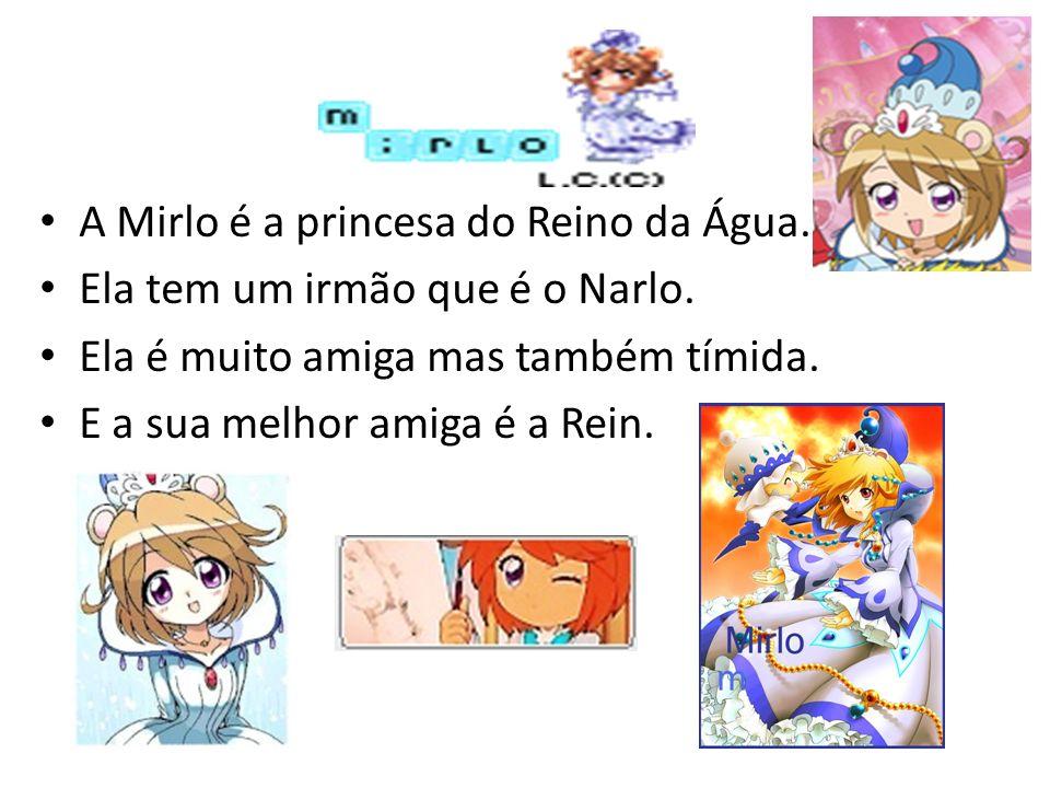 A Mirlo é a princesa do Reino da Água.