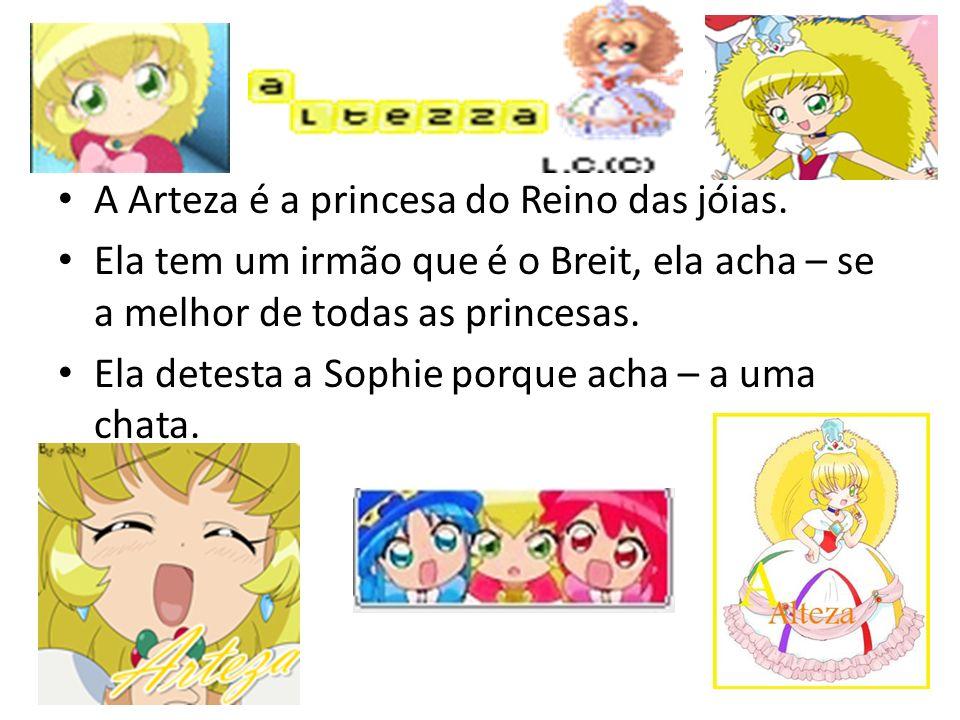 A Arteza é a princesa do Reino das jóias.