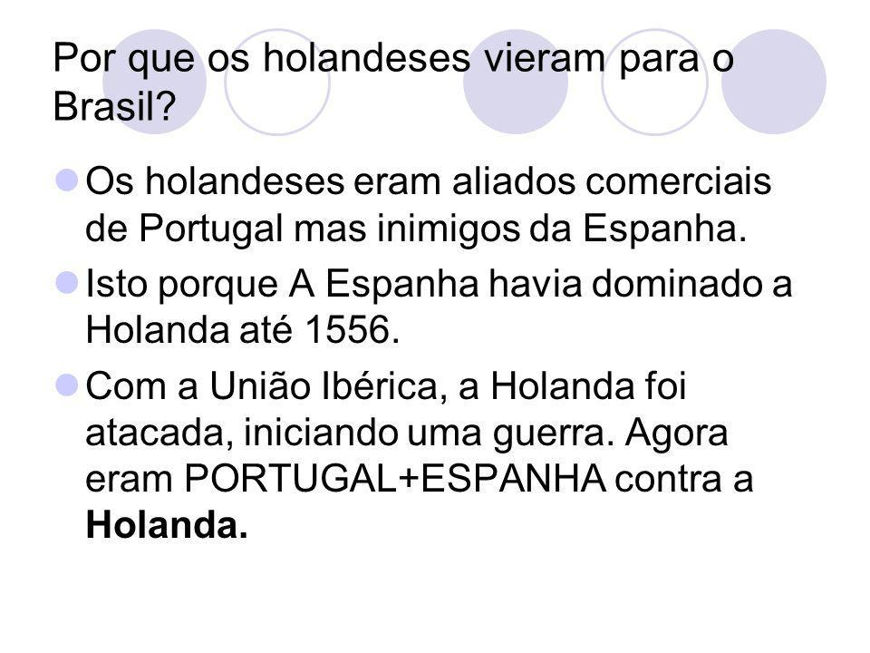 Por que os holandeses vieram para o Brasil