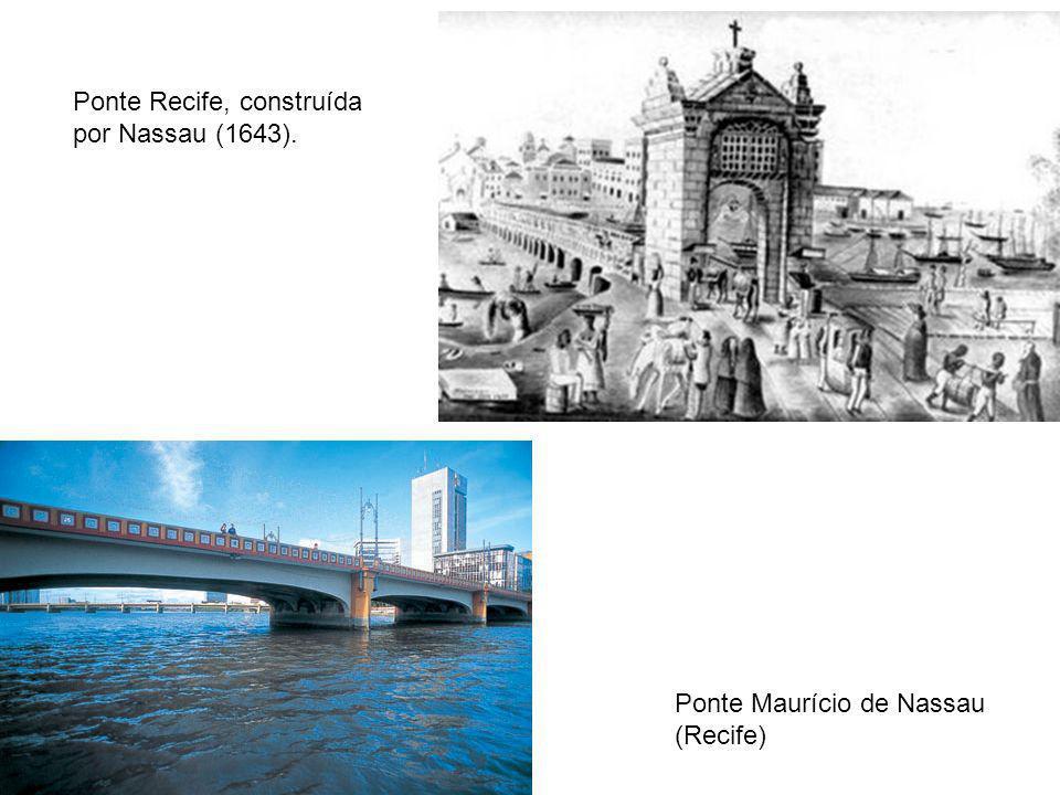 Ponte Recife, construída por Nassau (1643).
