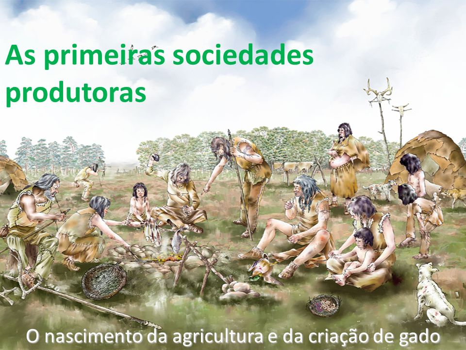 As primeiras sociedades produtoras