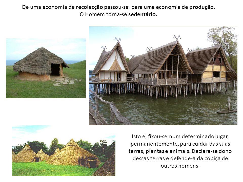 De uma economia de recolecção passou-se para uma economia de produção.