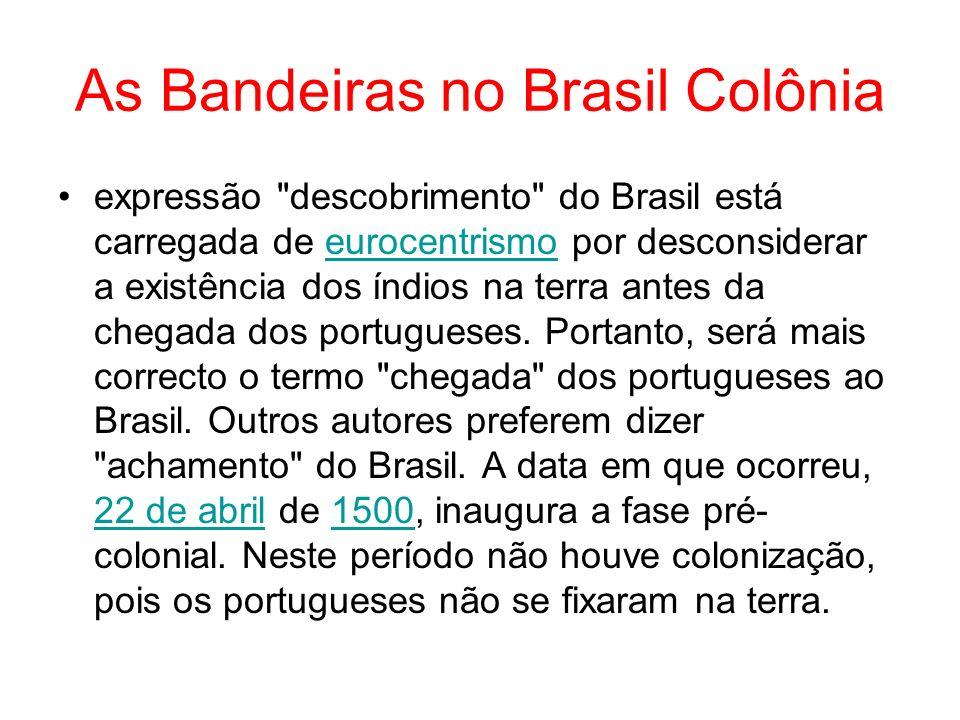 As Bandeiras no Brasil Colônia