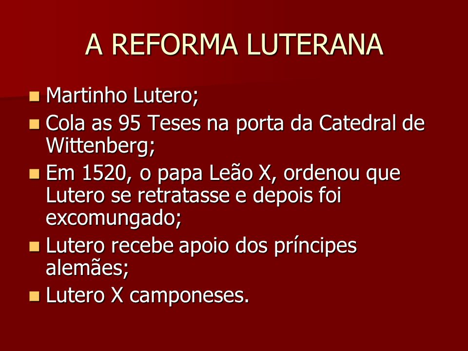 A REFORMA LUTERANA Martinho Lutero;