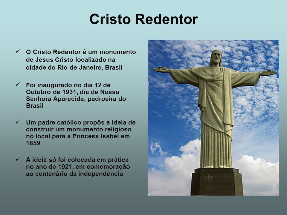 Cristo Redentor O Cristo Redentor é um monumento de Jesus Cristo localizado na cidade do Rio de Janeiro, Brasil.