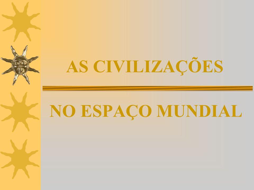 AS CIVILIZAÇÕES NO ESPAÇO MUNDIAL