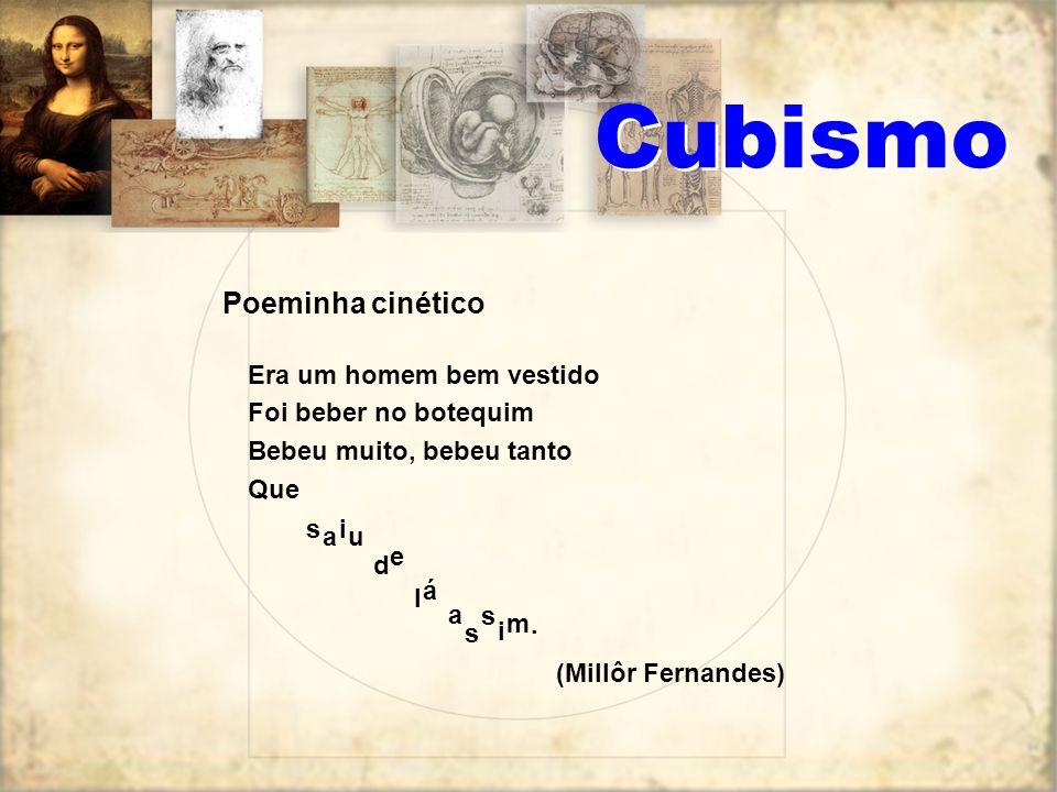 Cubismo Poeminha cinético Era um homem bem vestido
