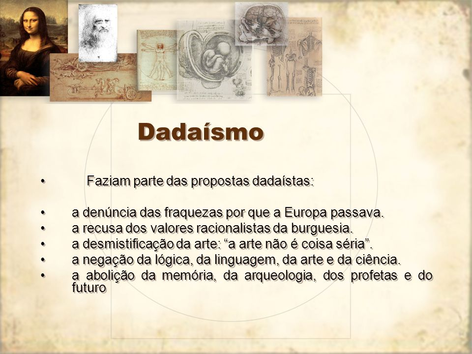 Dadaísmo Faziam parte das propostas dadaístas: