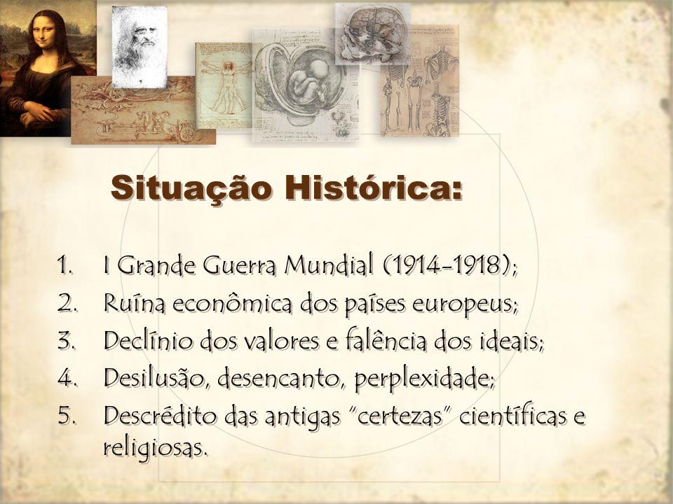 Situação Histórica: I Grande Guerra Mundial (1914-1918);