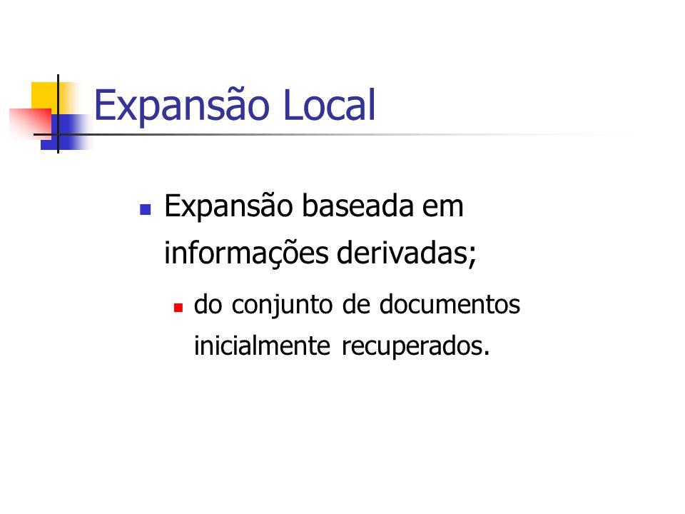 Expansão Local Expansão baseada em informações derivadas;