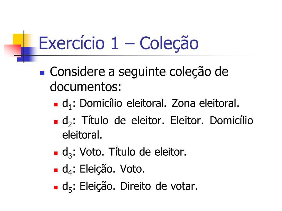 Exercício 1 – Coleção Considere a seguinte coleção de documentos: