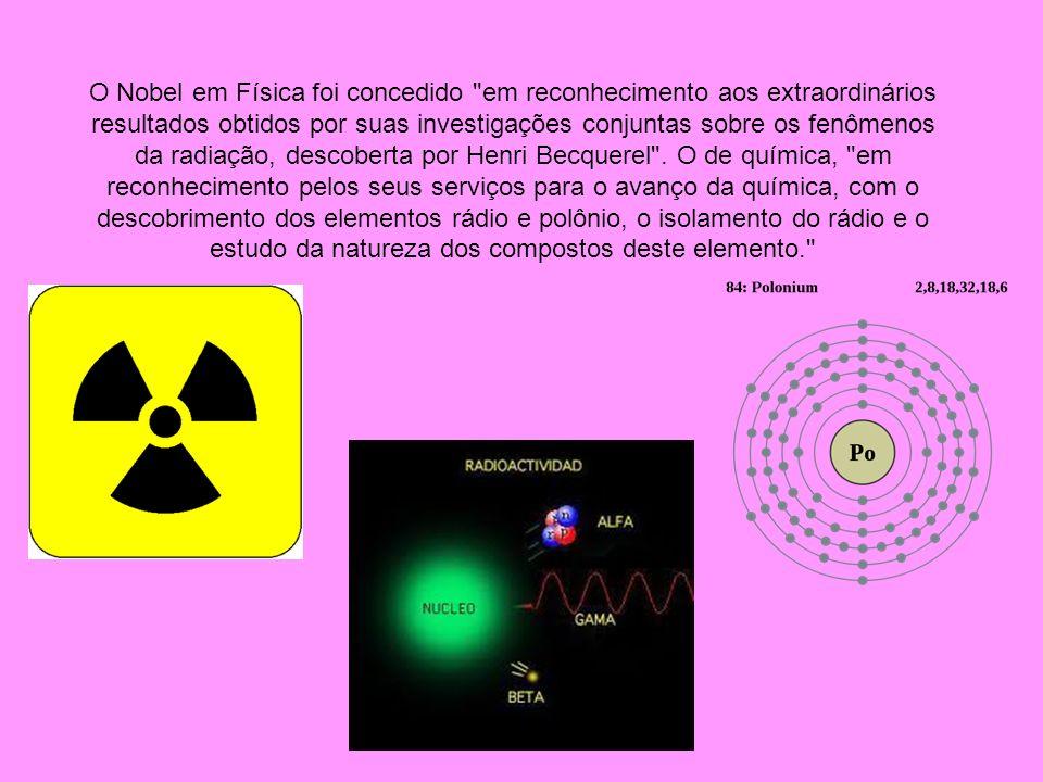 O Nobel em Física foi concedido em reconhecimento aos extraordinários resultados obtidos por suas investigações conjuntas sobre os fenômenos da radiação, descoberta por Henri Becquerel .