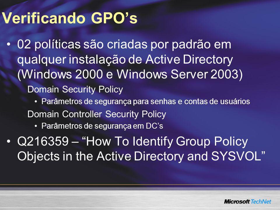 Verificando GPO's02 políticas são criadas por padrão em qualquer instalação de Active Directory (Windows 2000 e Windows Server 2003)