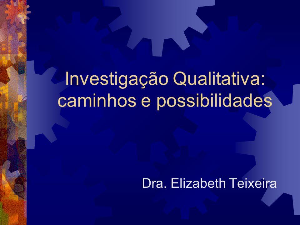 Investigação Qualitativa: caminhos e possibilidades