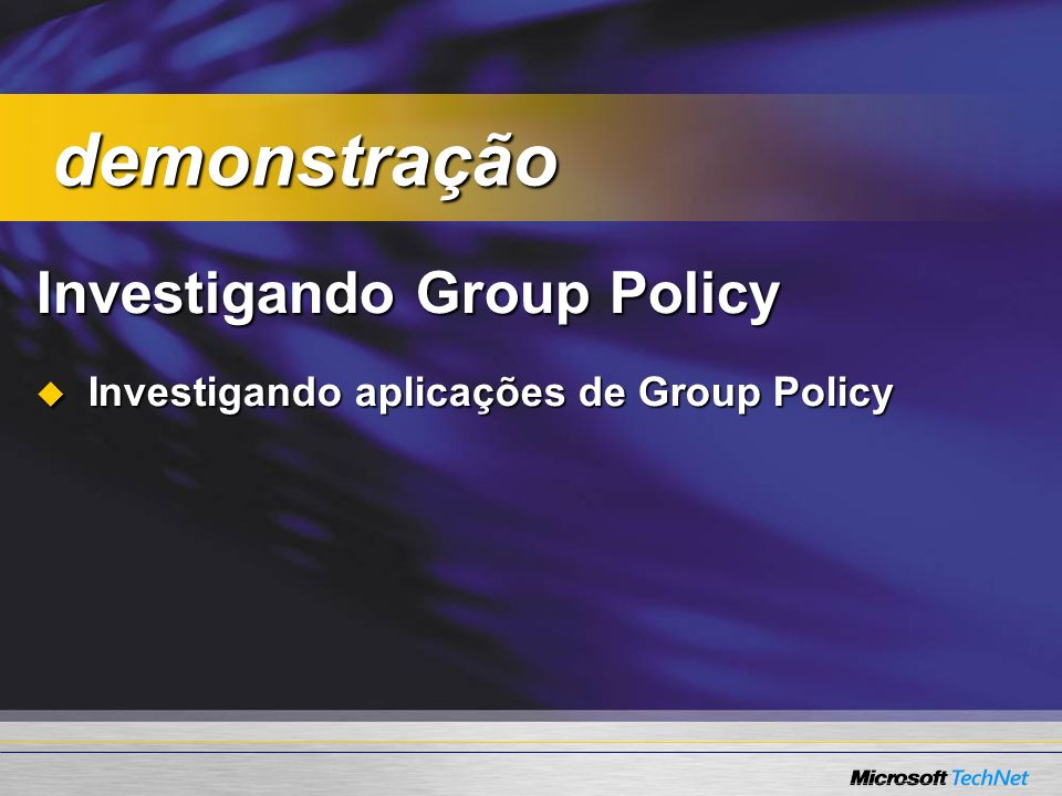demonstração Investigando Group Policy