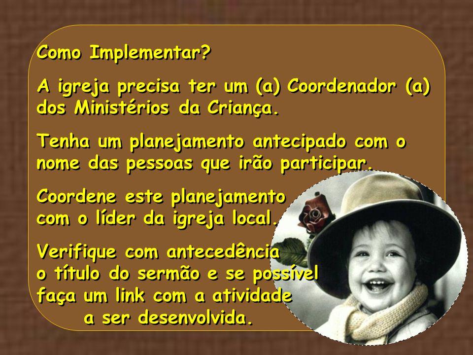 Como Implementar A igreja precisa ter um (a) Coordenador (a) dos Ministérios da Criança.