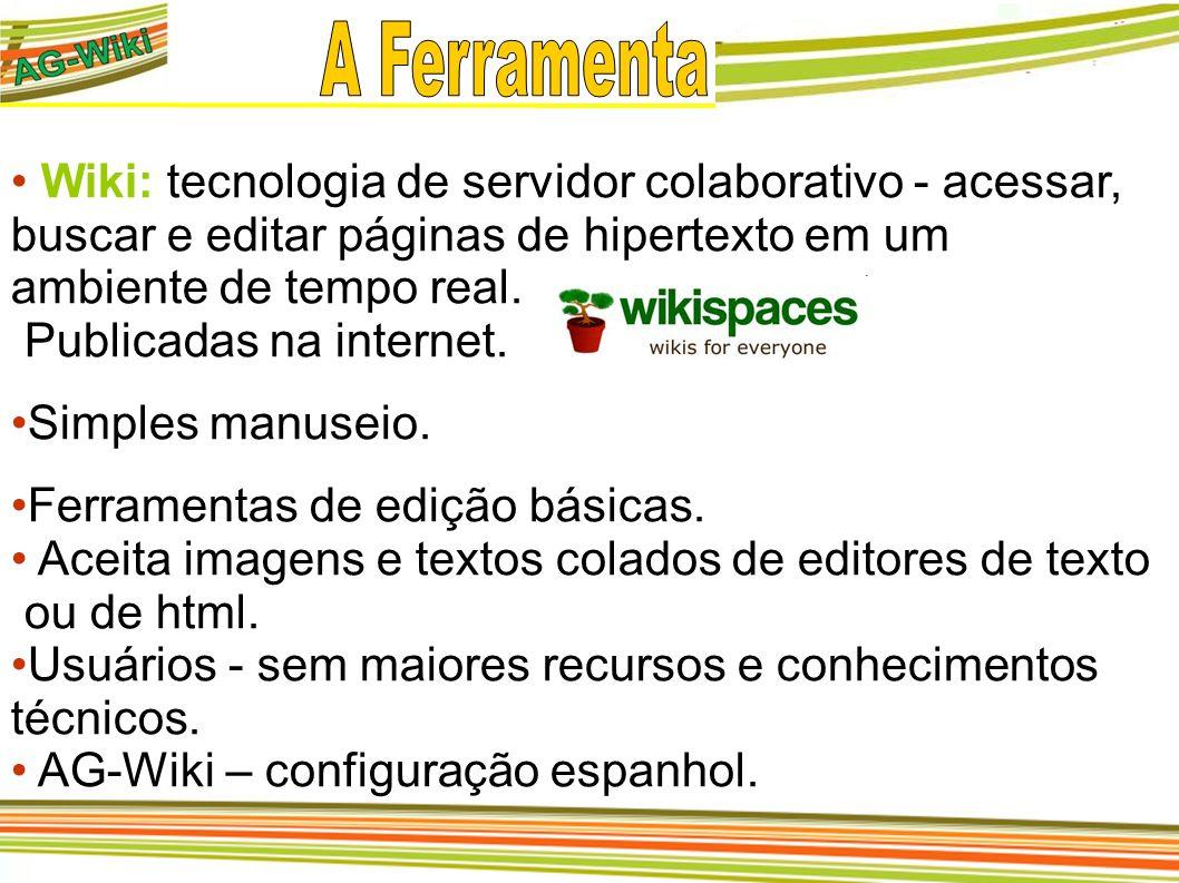 A Ferramenta Wiki: tecnologia de servidor colaborativo - acessar, buscar e editar páginas de hipertexto em um.