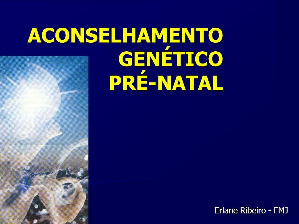 ACONSELHAMENTO GENÉTICO PRÉ-NATAL