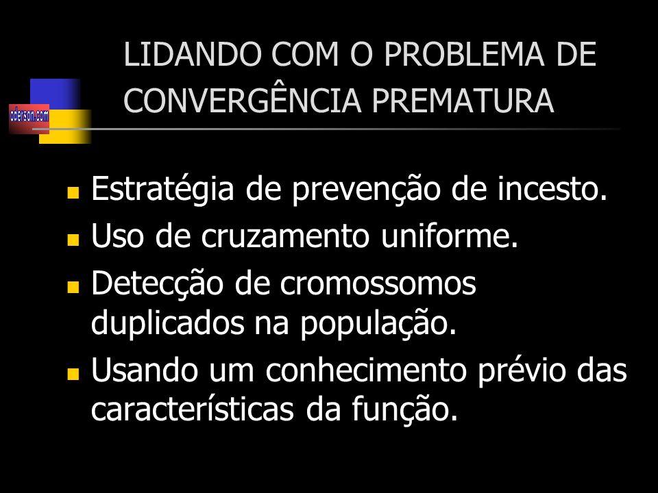 LIDANDO COM O PROBLEMA DE CONVERGÊNCIA PREMATURA