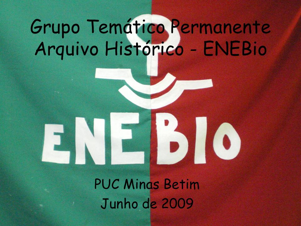 Grupo Temático Permanente Arquivo Histórico - ENEBio