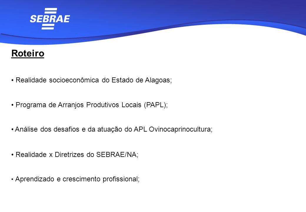 Roteiro Realidade socioeconômica do Estado de Alagoas;