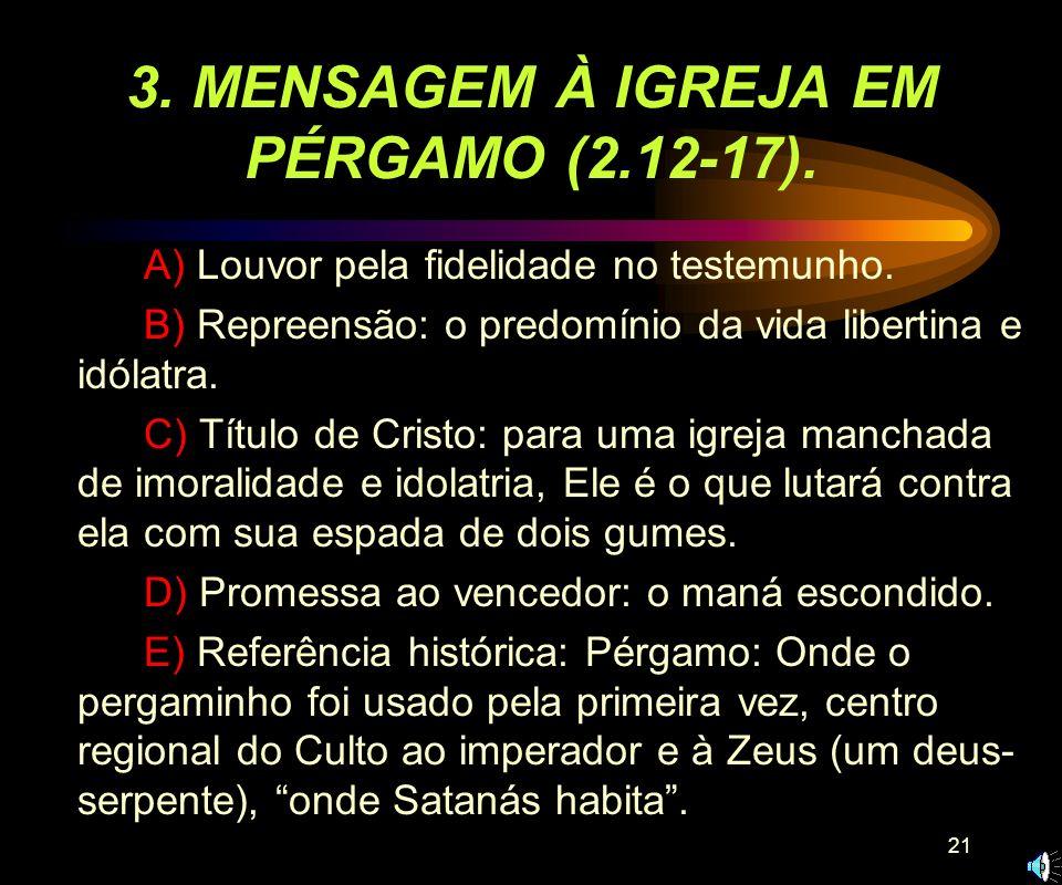 3. MENSAGEM À IGREJA EM PÉRGAMO (2.12-17).