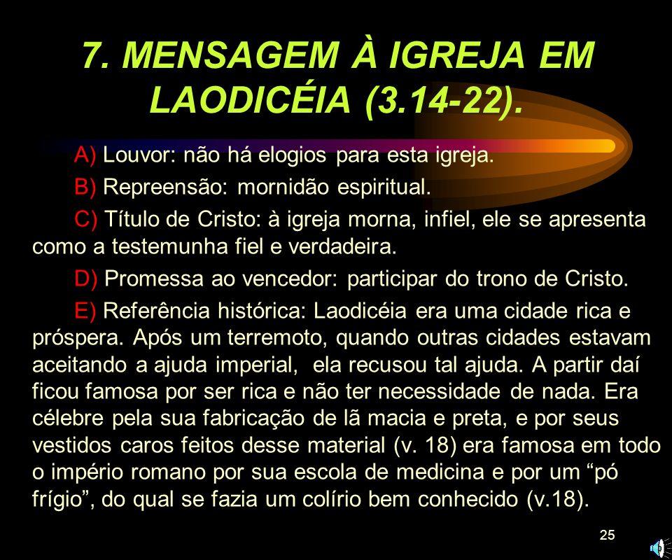 7. MENSAGEM À IGREJA EM LAODICÉIA (3.14-22).