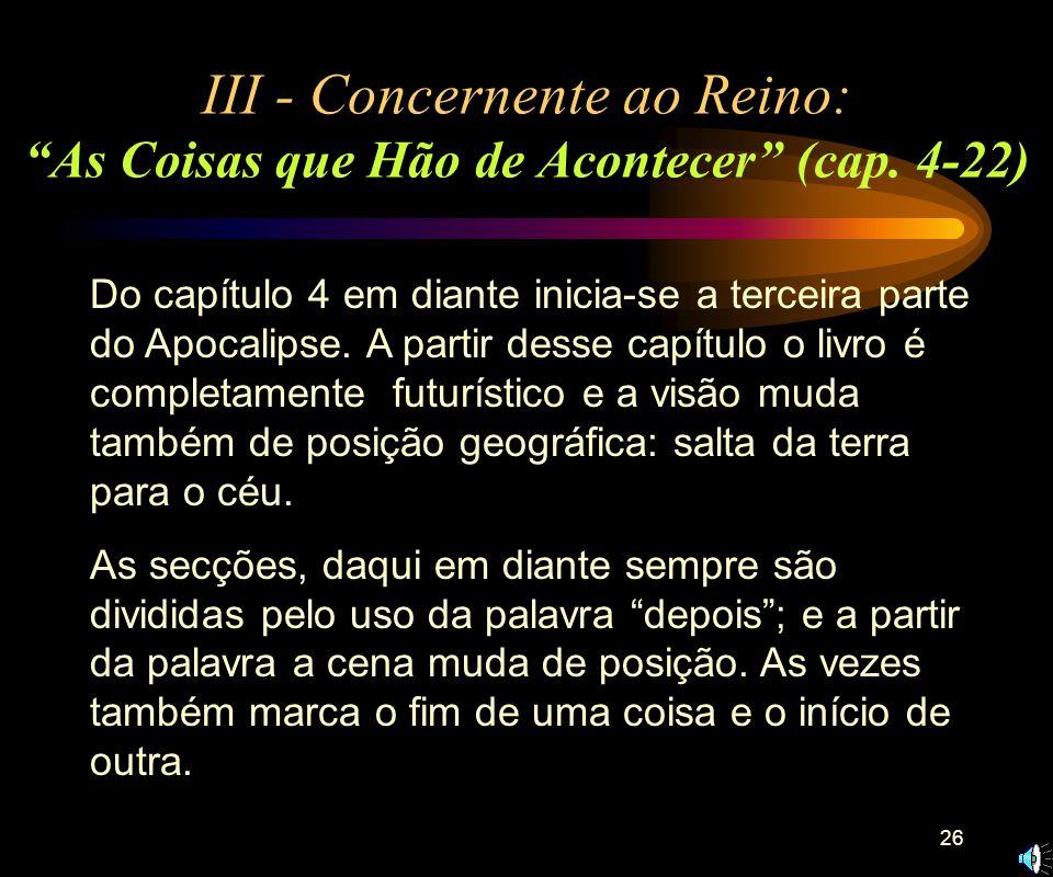 III - Concernente ao Reino: As Coisas que Hão de Acontecer (cap