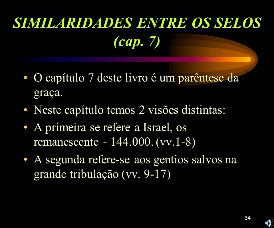 SIMILARIDADES ENTRE OS SELOS (cap. 7)