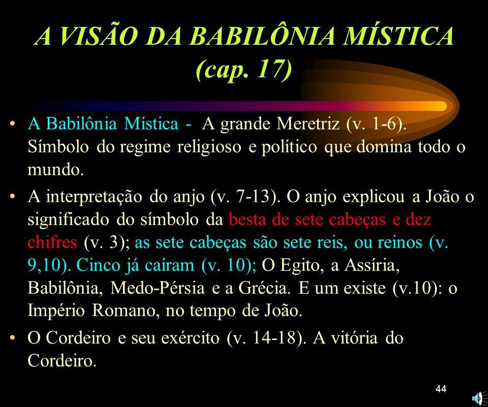A VISÃO DA BABILÔNIA MÍSTICA (cap. 17)