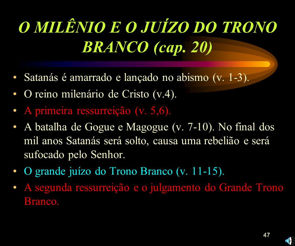 O MILÊNIO E O JUÍZO DO TRONO BRANCO (cap. 20)