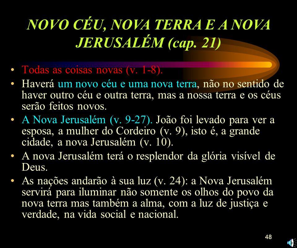 NOVO CÉU, NOVA TERRA E A NOVA JERUSALÉM (cap. 21)