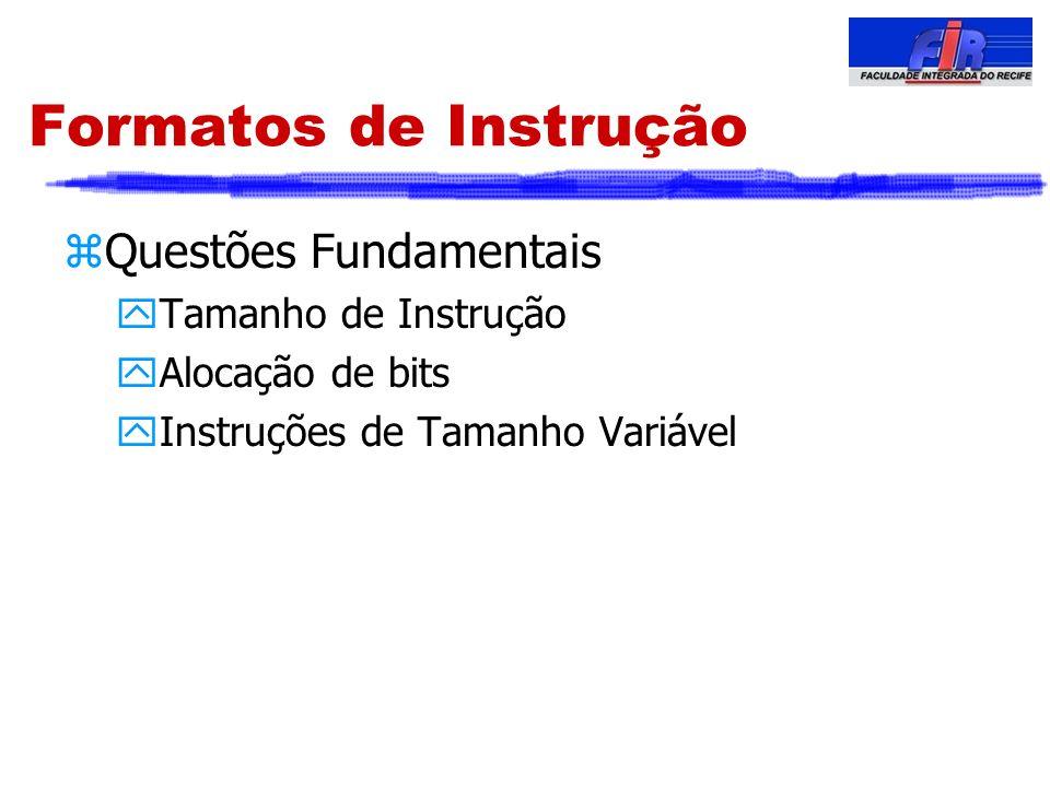 Formatos de Instrução Questões Fundamentais Tamanho de Instrução
