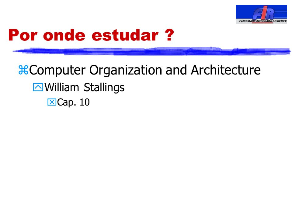 Por onde estudar Computer Organization and Architecture
