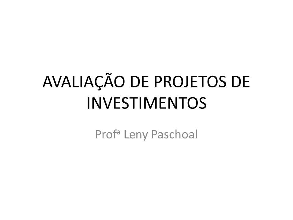 AVALIAÇÃO DE PROJETOS DE INVESTIMENTOS