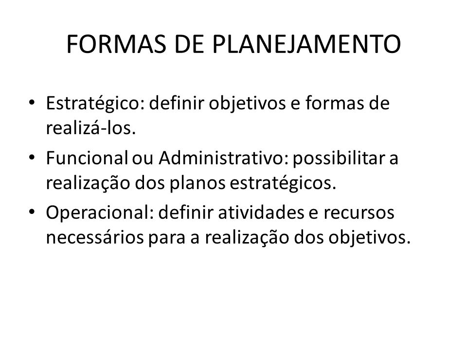 FORMAS DE PLANEJAMENTO