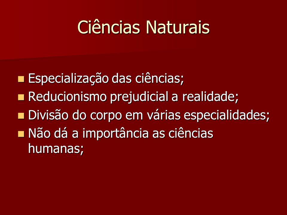 Ciências Naturais Especialização das ciências;