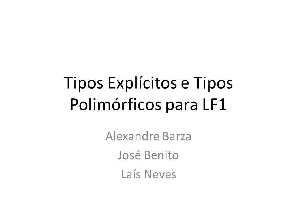 Tipos Explícitos e Tipos Polimórficos para LF1